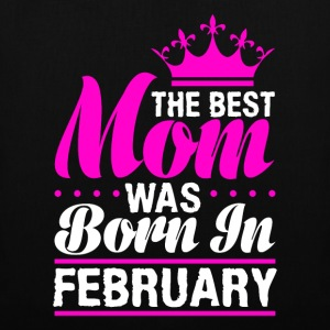 The best Mom was born in FEBRUARY - Tote Bag