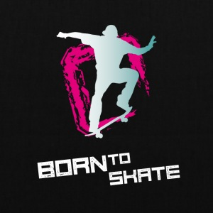born to skate skateboard street half pipe cool fun - Stoffbeutel