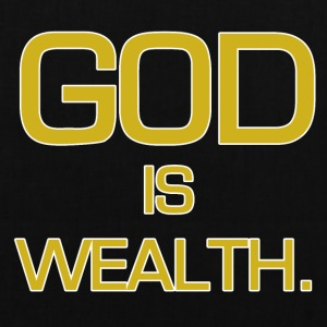God is wealth. - Tote Bag