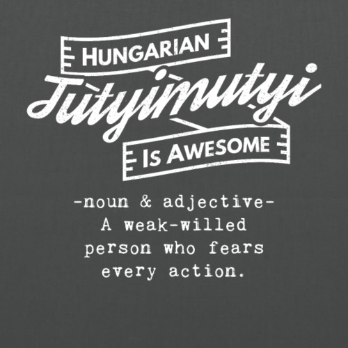 Tutyimutyi - Hungarian is Awesome (white fonts) - Tote Bag