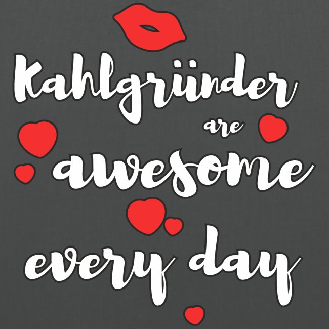 Kahlgründer Are Awesome Every Day