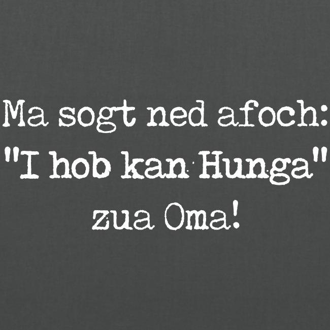 """Vorschau: Ma sogt ned afoch """"I hob kan Hunga"""" zua Oma - Stoffbeutel"""