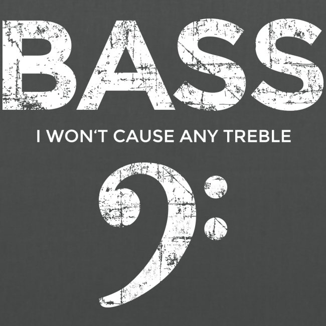 BASS I wont cause any treble (Vintage/Weiß)