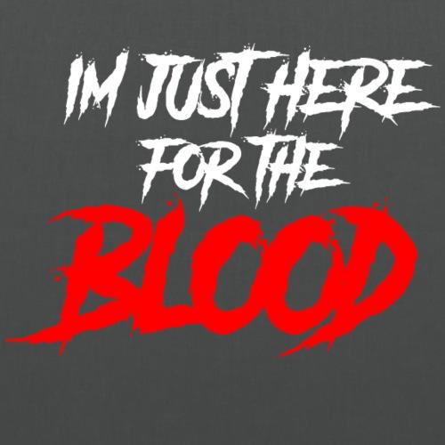 Ich bin nur hier für das Blut - Stoffbeutel