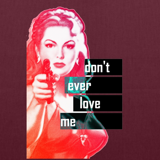 DON'T EVER LOVE ME