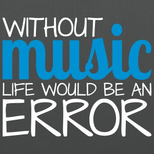 Without music life would be an error! - Stoffbeutel