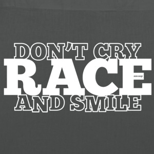 Do not Cry - RACE - and smile - Tote Bag