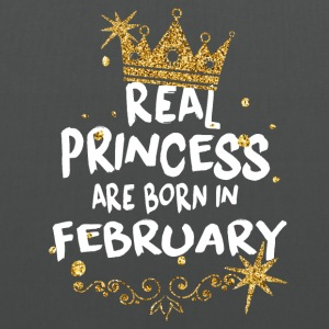 Real princesses are born in February! - Tote Bag