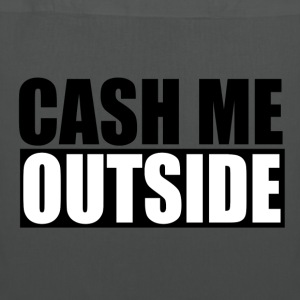 cash me outside - Stoffbeutel