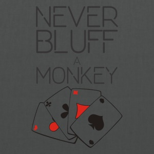 Never bluff a monkey - Tote Bag