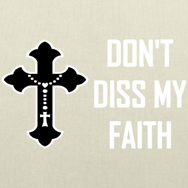 DON'T DISS MY FAITH