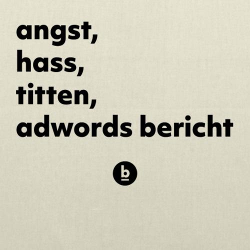 Angst, hass, Titten, Adwords Bericht