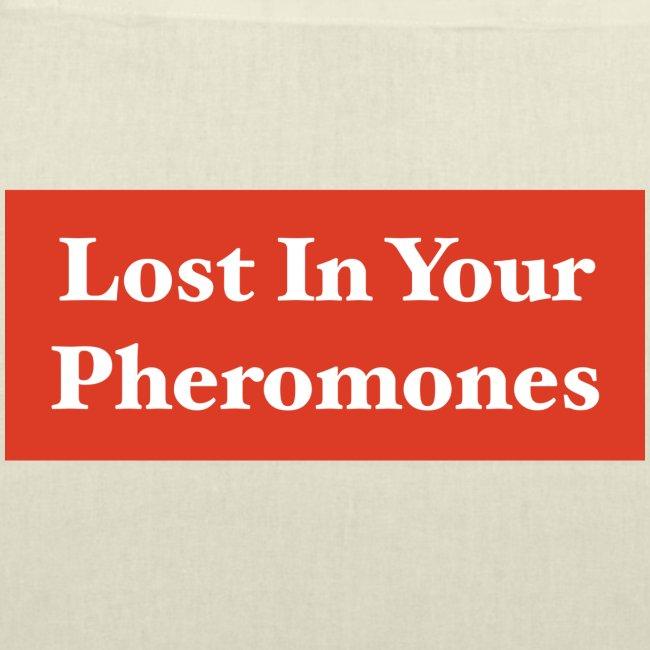 Lost In Your Pheromones