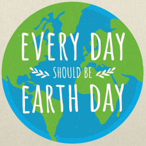 Every day should be Earth Day - Stoffbeutel