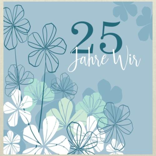 25 Jahre wir - Blumen