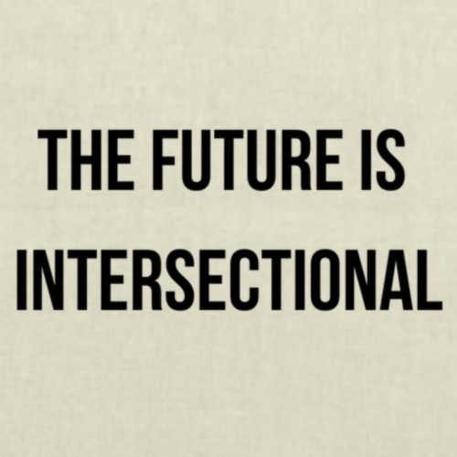 THE FUTURE IS INTERSECTIONAL - Tote Bag