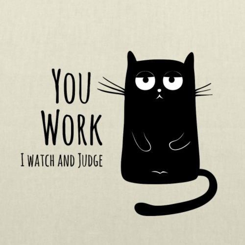 You work I watch and judge - Stoffbeutel