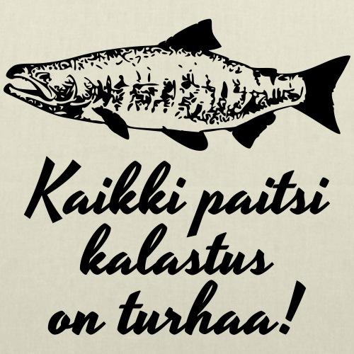 kaikki paitsi kalastus on turhaa - Kangaskassi