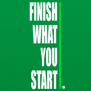 Finish what yout start! - Tote Bag