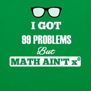 I Got 99 Problems But Math Ain't One - Stoffbeutel