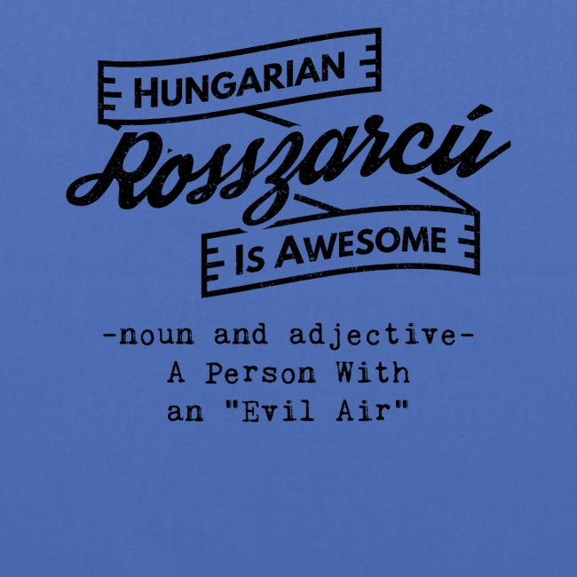 Rosszarcú - Hungarian is Awesome (black fonts)