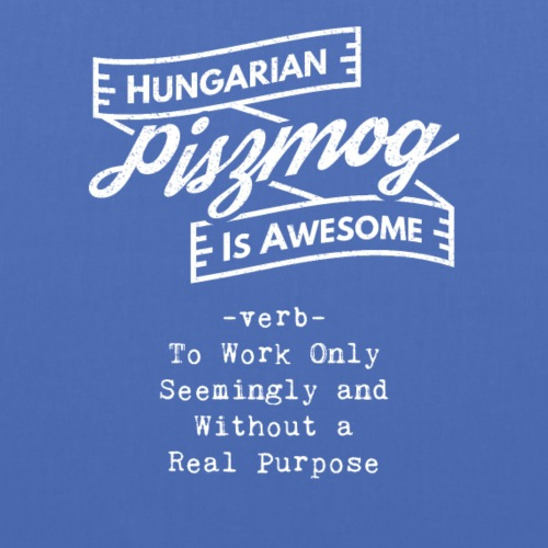 Piszmog - Hungarian is Awesome (white fonts) - Tote Bag