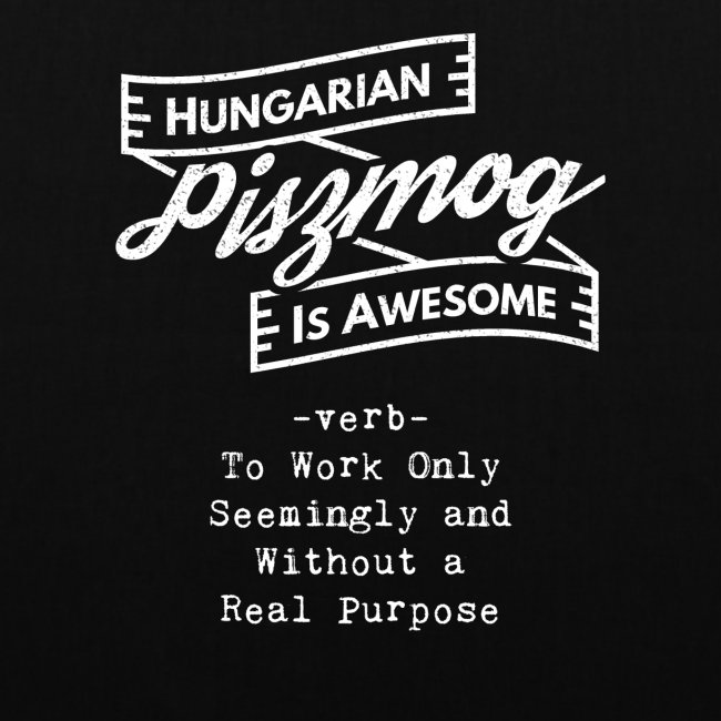 Piszmog - Hungarian is Awesome (white fonts)