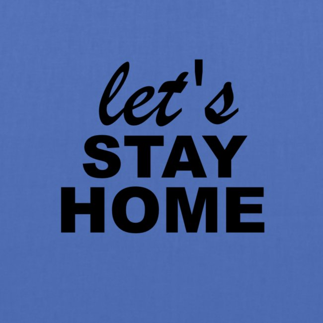 Lets Stay Home