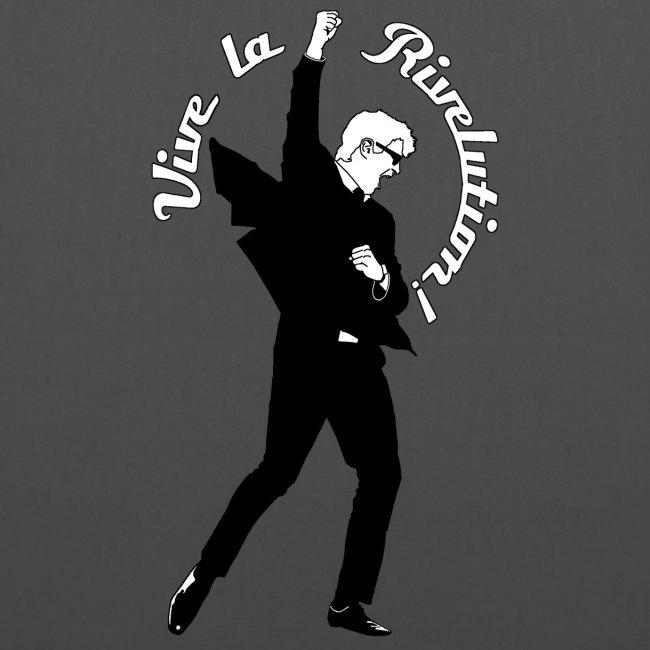 Vive la Rivelution!