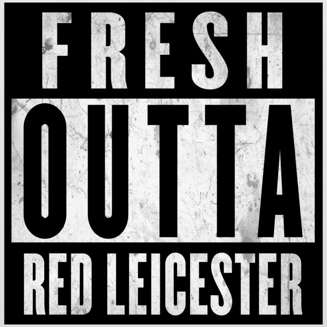 Fresh Outta Red Leicester