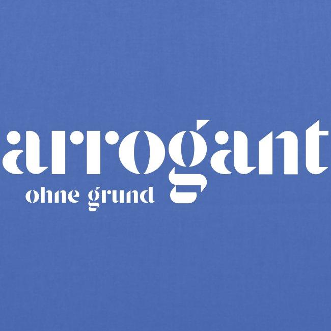 Arrogant ohne Grund — Edición No 1