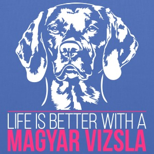 LIFE IS BETTER WITH A MAGYAR VIZSLA - Stoffbeutel