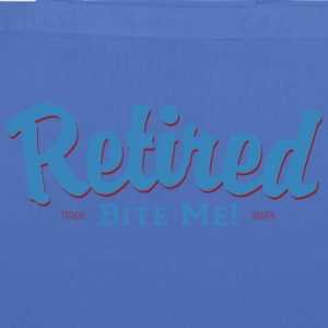 Retired Bite Me - Tote Bag