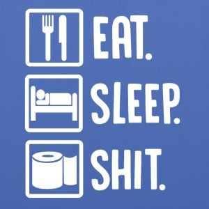 ++ Eat, Sleep, Shit ++ - Tote Bag