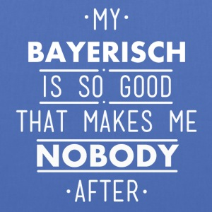 my Bavarian is so good - Tote Bag