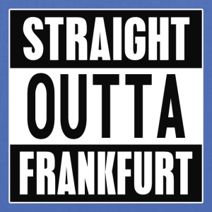 Straight outta Frankfurt - Tote Bag
