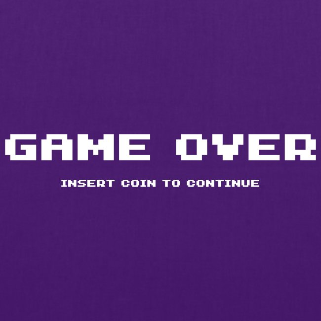 Game Over Insert Coin To Continue