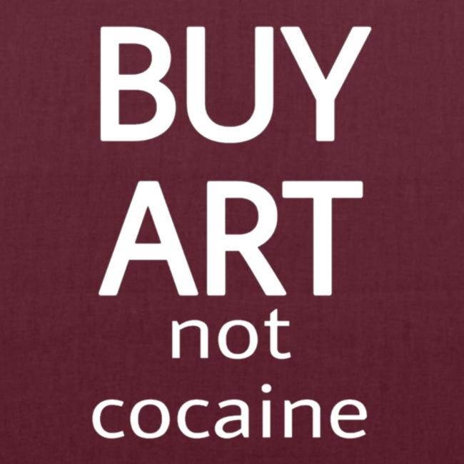 BUY ART NOT COCAINE (blanco)