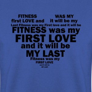 Wolf-FIT fitness was my first and last love! - Men's Sweatshirt