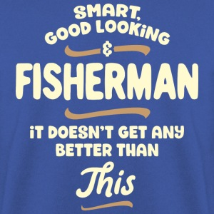 Smart, good looking and FISHERMAN... - Männer Pullover