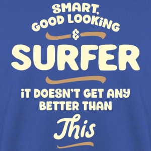 Smart, good looking and SURFER... - Männer Pullover