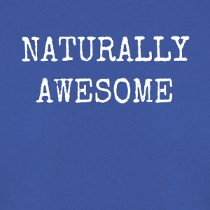 NATURALLY AWESOME - Men's Sweatshirt