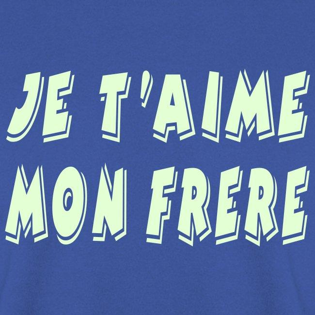 Je T Aime Mon Frere Sweat Shirt Homme