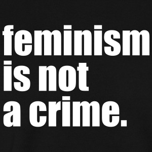feminism is not a crime - Männer Pullover