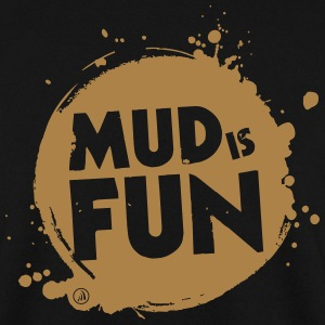 Mud is fun - Men's Sweatshirt