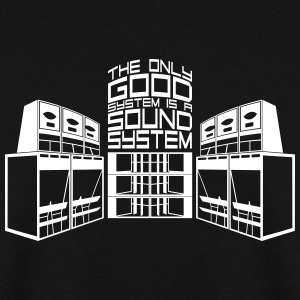 THE ONLY GOOD SYSTEM IS A SOUNDSYSTEM - Männer Pullover