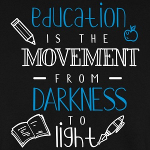 Education is the movement from darkness to light - Men's Sweatshirt