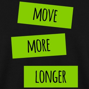 Move more longer - Men's Sweatshirt