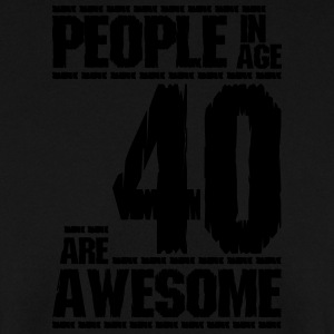 PEOPLE IN AGE 40 ARE AWESOME - Men's Sweatshirt