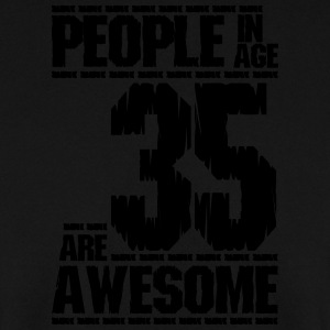 PEOPLE IN AGE 35 ARE AWESOME - Men's Sweatshirt